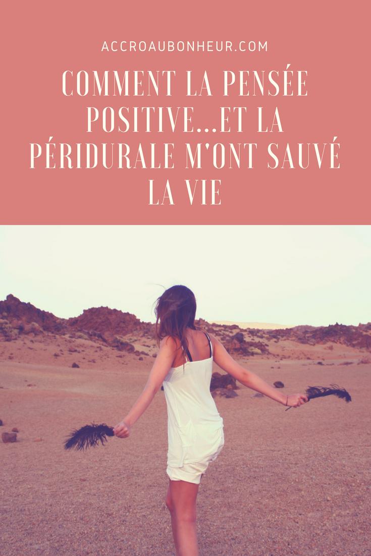 Comment la pensée positive...et la péridurale m'ont sauvé la vie. - ACCRO AU BONHEUR.png