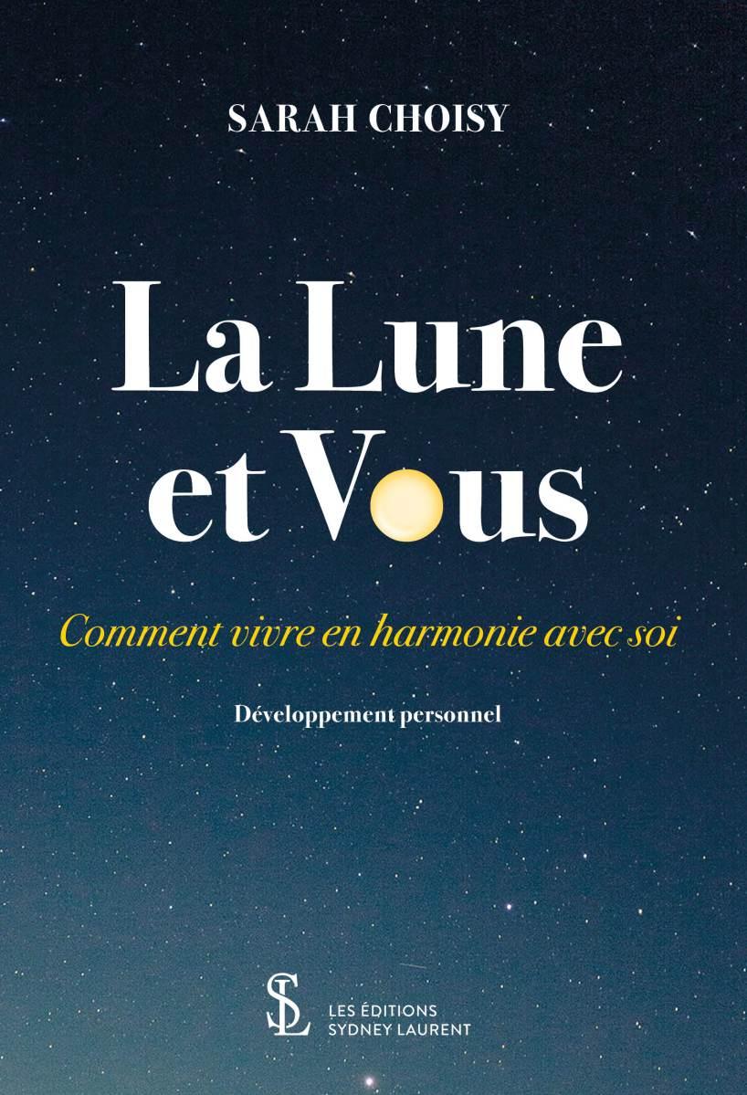 """""""LA LUNE ET VOUS"""" : Extraits du livre + Utiliser la magie lunaire de la Pleine Lune du 28 juin pour attirer le meilleur à soi."""